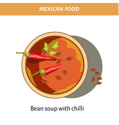 Bowl of bean soup with chilli from mexican food vector