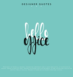 Hello office inscription hand drawn calligraphy vector