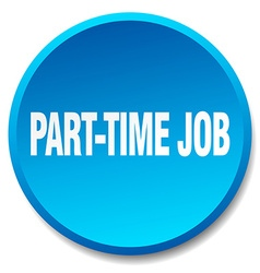 Part-time job blue round flat isolated push button vector