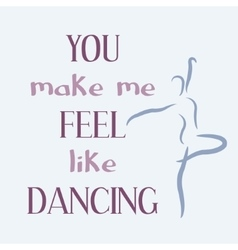 You make me feel like dancing vector