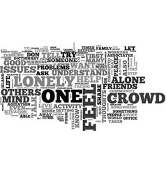 Are you lonely in this crowd text word cloud vector