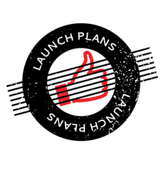 Launch plans rubber stamp vector