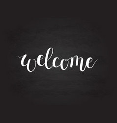 calligraphy welcome word on blackboard vector image vector image