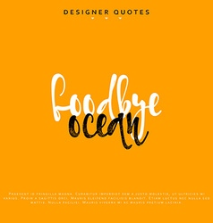 Goodbye ocean inscription hand drawn calligraphy vector