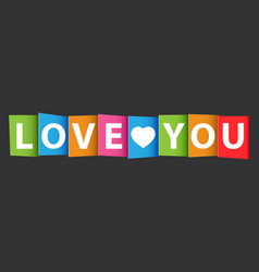 Love you colorful card vector