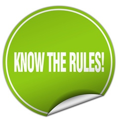 Know the rules round green sticker isolated on vector