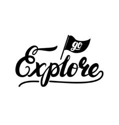 Go explore hand written lettering typography vector