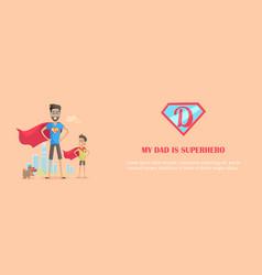 my dad is superhero vector image