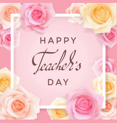 teachers day card with roses vector image