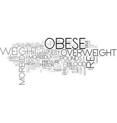 Are you morbid obese text word cloud concept vector