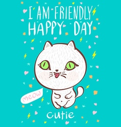 i am friendly happy day cutie meow cat vector image vector image
