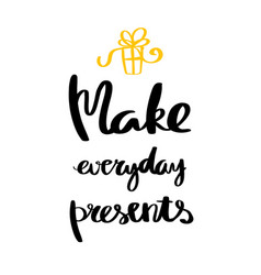 Make everyday presents lettering for poster vector