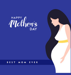 happy mothers day pregnant woman vector image