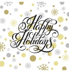 happy holidays hand written calligraphy with vector image vector image