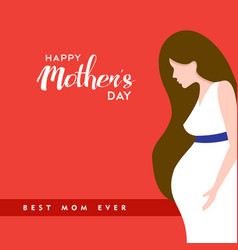 Happy mothers day pregnant mom quote vector
