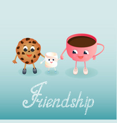 A marshmallow a cookie and a tea cup friends day vector