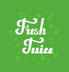 Fresh juice hand written lettering vector