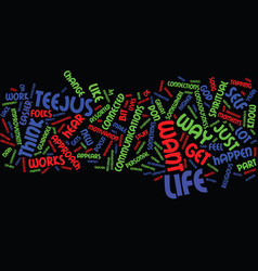 Life gets teejus don t it text background word vector