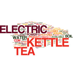 electric tea kettle text background word cloud vector image