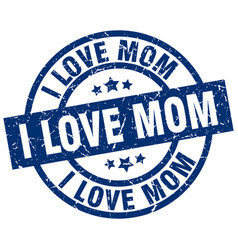 i love mom blue round grunge stamp vector image vector image