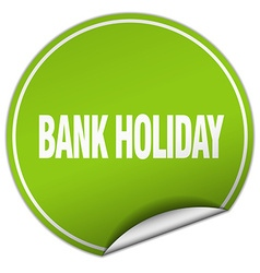 Bank holiday round green sticker isolated on white vector