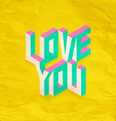 Isometric love you quote background vector