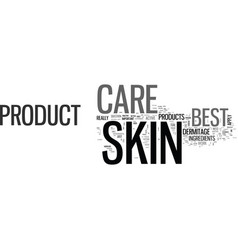 Which is the best skin care product text word vector