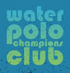 with signature water polo champions club i vector image