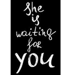 She is waiting for you hand drawn lettering vector