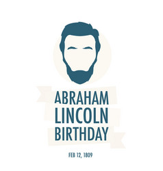 Birthday of president abraham lincoln vector