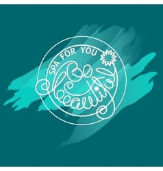 Handwritten words Be beautiful Spa for you vector image vector image