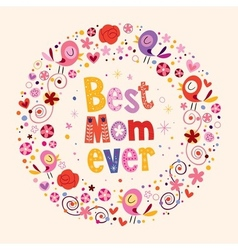 Happy mothers day card best mom ever 2 vector