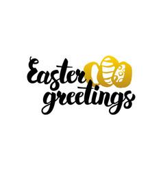 easter greetings handwritten lettering vector image