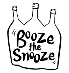 English phrase for booze the snooze vector
