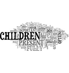 Are you present with your children text word vector