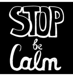 Stop be calm motivation phrase vector
