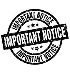 Important notice round grunge black stamp vector