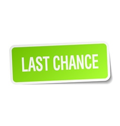 Last chance green square sticker on white vector
