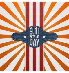 Patriot day 9-11 realistic patriotic badge vector