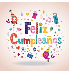 Feliz cumpleanos - happy birthday in spanish card vector
