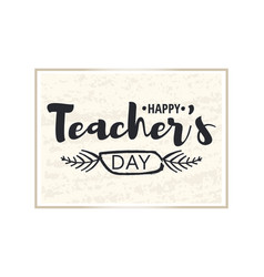 Happy teacher s day greeting card brilliant frame vector
