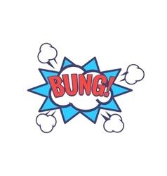 Bung Comic Speech Bubble vector image