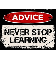 Advice never stop learning vector