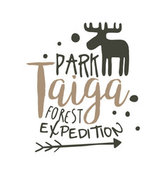 taiga park forest expedition design template hand vector image