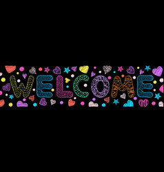 Inscription welcome on black background vector
