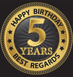 5 years happy birthday best regards gold label vector
