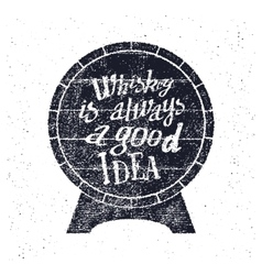 Whiskey is always a good idea vector