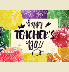 Happy teacher s day greeting card frame with vector