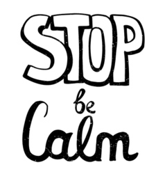 Stop be calm motivation phrase vector image