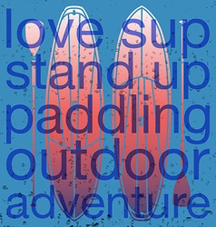 With signature love sup stand up paddling o vector